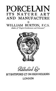 Cover of: Porcelain, its nature, art and manufacture by William Burton