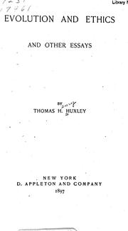 Cover of: Evolution and ethics and other essays | Thomas Henry Huxley