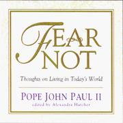 Cover of: Fear not: thoughts on living in today's world