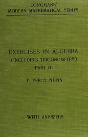 Cover of: Exercises in algebra | T. Percy Nunn