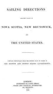 Cover of: Sailing directions for the coasts of Nova Scotia, New Brunswick, and the United States | James F. Imray