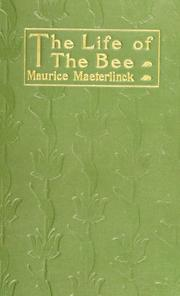 Cover of: The life of the bee by Maurice Maeterlinck