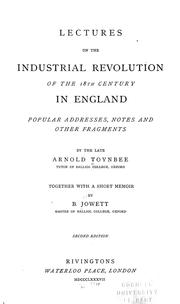 Cover of: Lectures on the industrial revolution of the 18th century in England | Arnold Joseph Toynbee