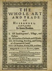 Cover of: The whole art and trade of husbandry | Conrad Heresbach