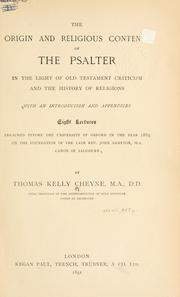 Cover of: The origin and religious contents of the Psalter in the light of Old Testament criticism and the history of religions