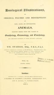 Cover of: Zoological illustrations, or, Original figures and descriptions of new, rare, or interesting animals, selected chiefly from the classes of ornithology, entomology, and conchology, and arranged according to their apparent affinities. | William John Swainson