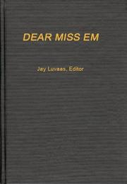 Dear Miss Em: General Eichelberger's war in the Pacific, 1942-1945 by Eichelberger, Robert L.