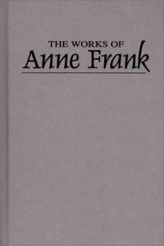 Cover of: The works of Anne Frank