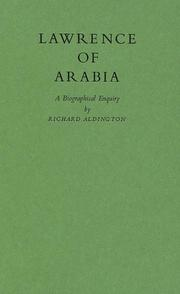 Lawrence of Arabia by Richard Aldington