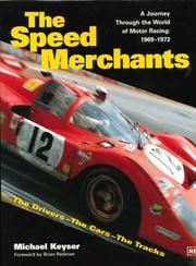 Cover of: The Speed Merchants: The Drivers-The Cars-The Tracks : A Journey Through the World of Motor Racing