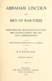 Cover of: Abraham Lincoln and men of war-times | Alexander K. McClure