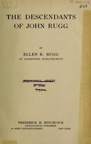 Cover of: The descendants of John Rugg by Rugg, Ellen Rebecca (Foster) Mrs.