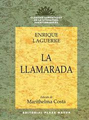 Cover of: La llamarada by Enrique A. Laguerre