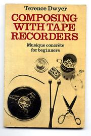 Composing with tape recorders by Terence Dwyer