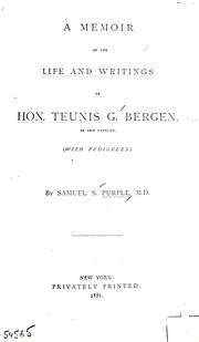 Cover of: Memoir of the life and writings of Hon. Teunis G. Bergen, of New Utrecht (with pedigrees)