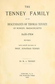 Cover of: The Tenney family, or, The descendants of Thomas Tenney of Rowley, Massachusetts, 1638-1904, revised with partial records of Prof. Jonathan Tenney | Martha Jane Tenney