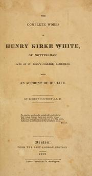 Cover of: complete works of Henry Kirke White ... | Henry Kirke White