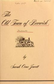 Cover of: The old town of Berwick. | Sarah Orne Jewett