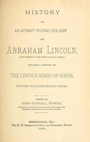 Cover of: History of an attempt to steal the body of Abraham Lincoln | John Carroll Power