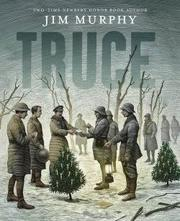 Cover of: Truce: the day the soldiers stopped fighting