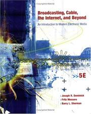 Cover of: Broadcasting, Cable, the Internet and Beyond | Joseph R. Dominick