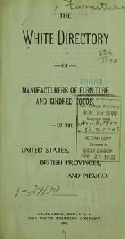 The White directory of manufactures of furniture and kindred goods of the United States, British provinces, and Mexico.