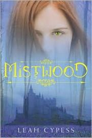 Cover of: Mistwood | Leah Cypess