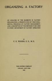 Cover of: Organizing a factory | C. E. Woods