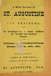 Cover of: A brief account of St. Augustine and its environs. | John F. Whitney