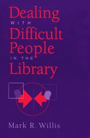 Cover of: Dealing with difficult people in the library