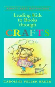 Cover of: Leading kids to books through crafts by Caroline Feller Bauer