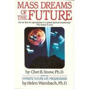 Cover of: Mass dreams of the future | Chet B. Snow