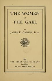 Cover of: The women of the Gael | James F. Cassidy