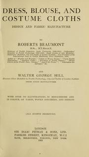Cover of: Dress, blouse, and costume cloths, design and fabric manufacture by Roberts Beaumont