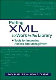 Cover of: Putting XML to Work in the Library | Dick R. Miller
