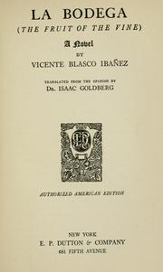 Cover of: La bodega (The fruit of the vine) a novel | Vicente Blasco Ibáñez