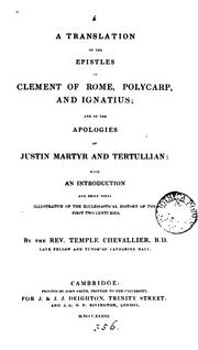 Cover of: A Translation of the Epistles of Clement of Rome, Polycarp, and Ignatius; and of the Apologies of Justin Martyr and Tertullian: | Temple Chevallier