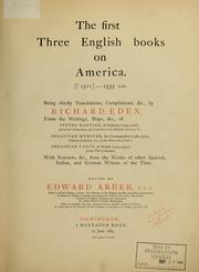 Cover of: The first three English books on America [?1511]-1555 A.D.