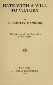Cover of: Hate with a will to victory | J. Hartley Manners