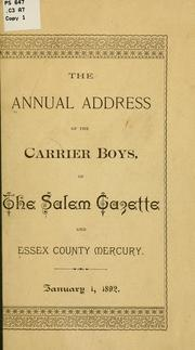 Cover of: The annual address of the carrier boys, of the Salem gazette and Essex county mercury. |