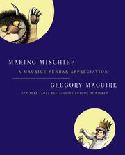 Cover of: Making mischief: a Maurice Sendak appreciation