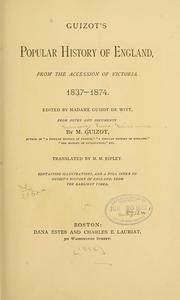 Cover of: Guizot's popular history of England, from the accession of Victoria. 1837-1874. by Guizot M.
