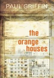 Cover of: The Orange Houses | Paul Griffin