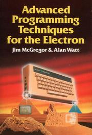 Cover of: Advanced programming techniques for the Electron