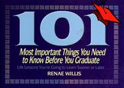 Cover of: 101 most important things you need to know before you graduate |