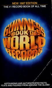 Cover of: 1987 Guinness book of world records | Alan Russell, editor-in-chief ... [et al.]