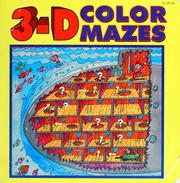Cover of: 3-D color mazes | MJ Studios, Inc. ; illustrated by Arthur Friedman.