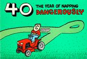 Cover of: 40, the year of napping dangerously | illustrated by Bill Bridgeman.