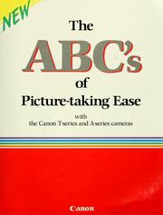 Cover of: The ABC's of picture-taking ease with the Canon T-series and A-series cameras | Ben Simmons