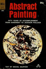 Cover of: Peinture abstraite by Michel Seuphor